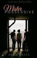 Mr Possessive (BoyxBoy) by Mayes_Vs_Universe