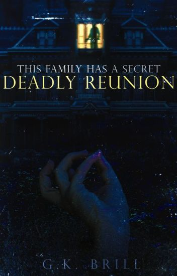Deadly Reunion [FINISHED]