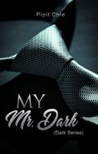 My Mr. Dark by Pipit_Chie