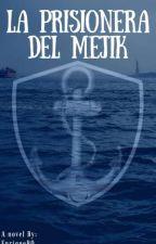 La prisionera del Mejik by EnriqueBO