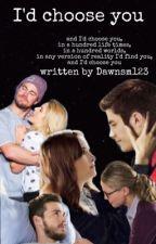 I'd choose you. by Dawnsm123