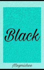 Black (Random Poetry / One shot stories / Short stories) by meymishee