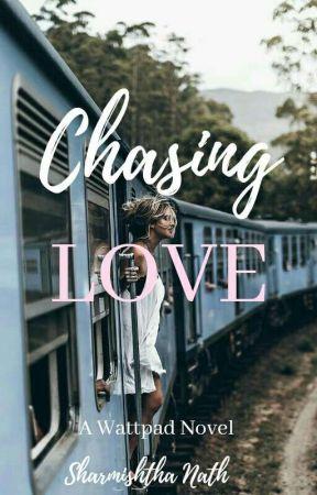 Chasing Love  by sharmishtha24