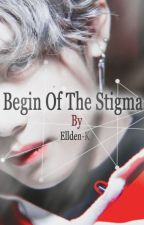 Begin of the Stigma by Elldenk