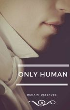 Only Human - Larry Stylinson by Demain_deslaube