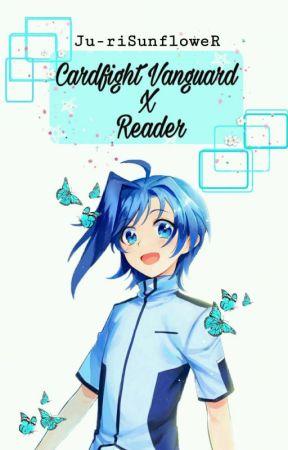 Cardfight Vanguard X Reader by Ju-riSunfloweR