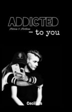 Addicted - to you. | Marcus & Martinus by Ceciliets