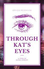Through Kat's Eyes by KatjaCongiu