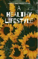 A Healthy Lifestyle by dragonghoststar