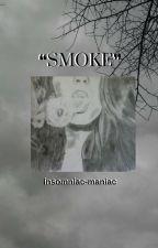 SMOKE;; POETRY/LETTERS by insomniac-maniac