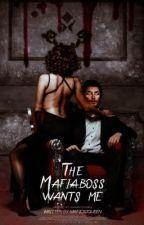 The Mafiaboss wants me #wattys2018 by heyyyGuysss