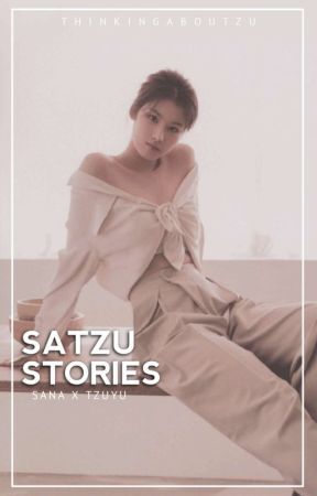 SATZU STORIES |  ✓ by shyshyoda