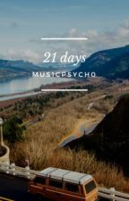 21 days by mus1cpsych0