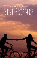 Best Friend (One-Shot) by AngelJanicxTimbal