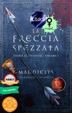 La Freccia Spezzata by MaddieLys