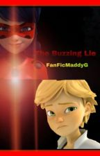 The Buzzing Lie  by FanFicMaddyG