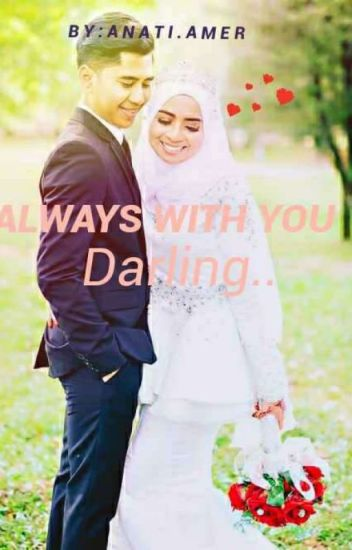 Always With You Darling (COMPLETE)