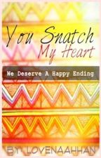 You snatch my heart! by lovenahhan