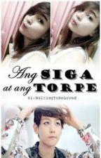 Ang Siga at ang Torpe (One Shot) by WaitingToBeLoved