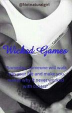 Wicked Games ; kink    BAIGTA by Notnaturalgirl