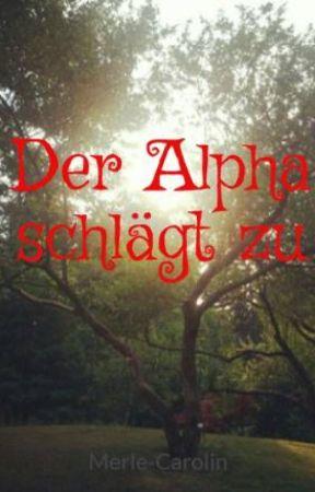 Der Alpha schlägt zu by Merle-Carolin