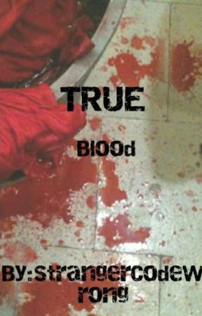 ♣TRUE BLOOD♣ by StrangerCodeWrong