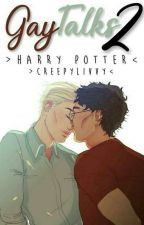 Gay Talks 2 (Harry Potter) by CreepyLivvy