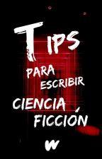 Tips para escribir ciencia ficción by CienciaFiccion