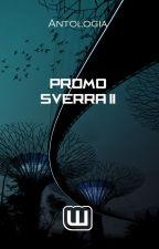 """Antología """"Promo SVERRA II"""" by CienciaFiccion"""