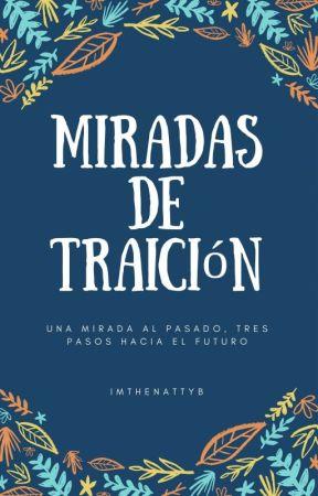 MIRADAS DE TRAICIÓN #MDT1 by imthenattyb
