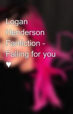 Logan Henderson Fanfiction - Falling for you ♥ by BigTimePinkvato