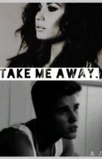 Take Me Away.(A Justin Bieber FF) by Eli_06