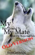 My Best friend is my mate and he rejected me by JsReadings