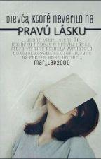 Dievča,ktoré neverilo na pravú lásku by mar_lap2000