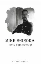 Castle of Glass ❤ Living Things Tour -  Mike Shinoda - ZAKOŃCZONY✔ by MikaShinoda