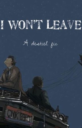 I Won't Leave/ a Destiel christmas fanfic by I-am-Lord-Voldemort