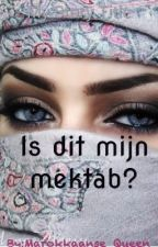 Is Dit Mijn Mektab? by Marokkaanse_Queen