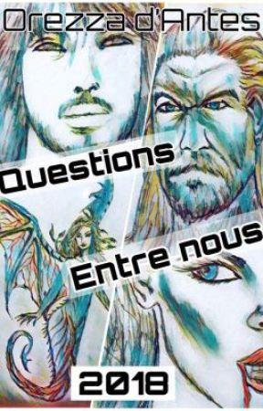 Questions entre nous - 2018 by OrezzaDantes