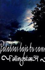 Palabras bajo tu cama by fallingstar34