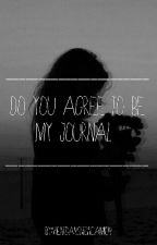 Do you agree to be my journal?  by VientDansMonCamion