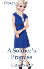 Frozen: A Soldier's Promise (Elsa X Male Reader) by LtAndrew19
