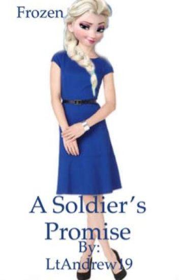 Frozen: A Soldier's Promise (Elsa X Male Reader