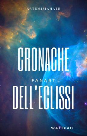 Fanart/aesthetic Cronache dell'Eclissi by ArtemisiaHate