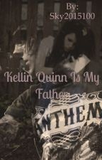 Kellin Quinn Is My Father by Sky2015100