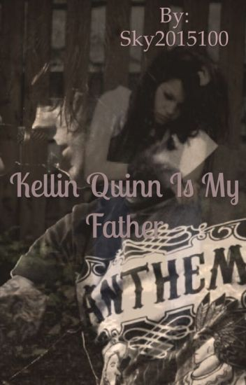 Kellin Quinn Is My Father