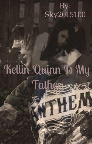Kellin Quinn Is My Father