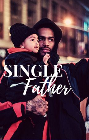 Single Father by Aaliyah_Forever