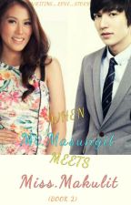 When Mr. Masungit Meets Miss. Makulit (Book 2) by WRITING_LOVE_STORY
