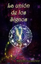 La Unión de los Signos -Zodiaco Yaoi- by DarkPrincess2509