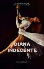 """Diana Indecente""  by FernandaCassia4"